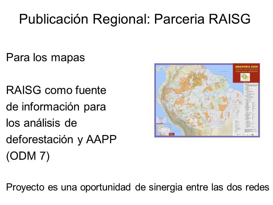 Publicación Regional: Parceria RAISG Para los mapas RAISG como fuente de información para los análisis de deforestación y AAPP (ODM 7) Proyecto es una oportunidad de sinergia entre las dos redes