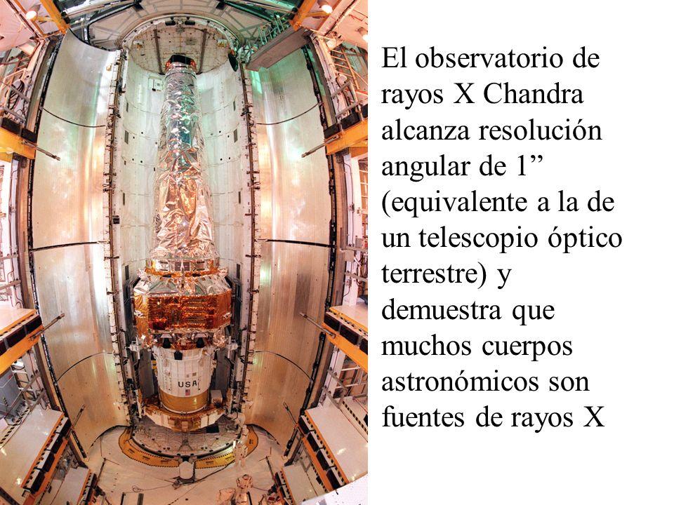 El observatorio de rayos X Chandra alcanza resolución angular de 1 (equivalente a la de un telescopio óptico terrestre) y demuestra que muchos cuerpos