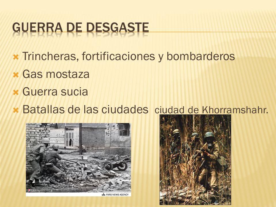 Trincheras, fortificaciones y bombarderos Gas mostaza Guerra sucia Batallas de las ciudades ciudad de Khorramshahr.