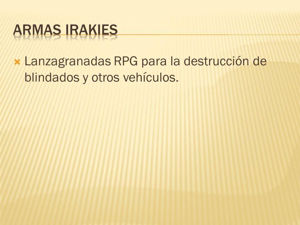 Lanzagranadas RPG para la destrucción de blindados y otros vehículos.