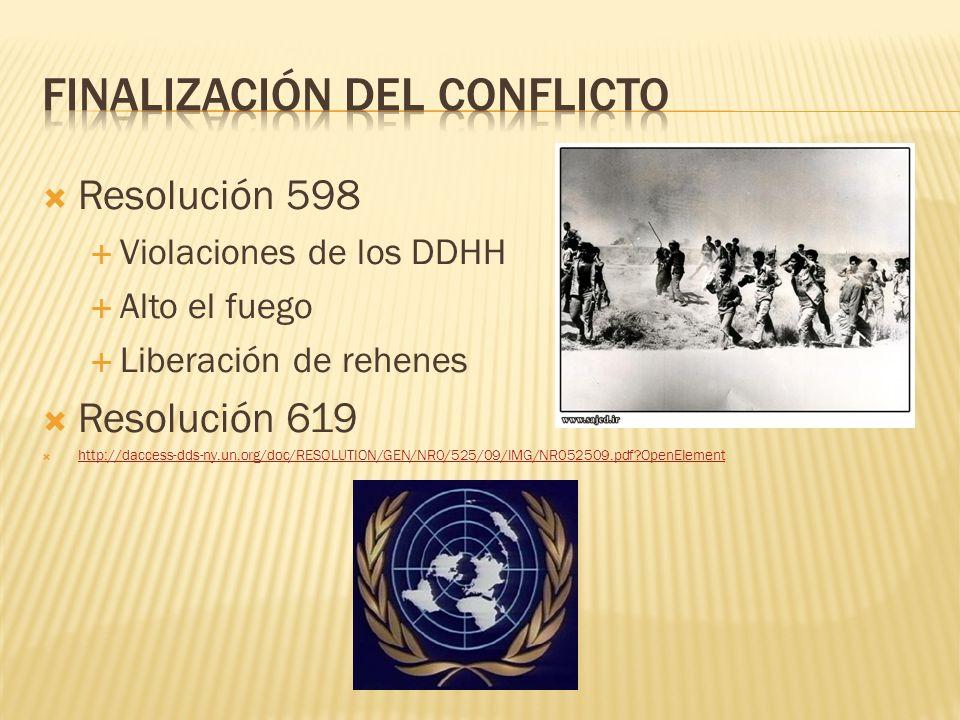 Resolución 598 Violaciones de los DDHH Alto el fuego Liberación de rehenes Resolución 619 http://daccess-dds-ny.un.org/doc/RESOLUTION/GEN/NR0/525/09/I