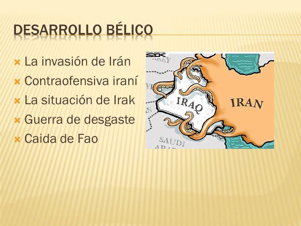 La invasión de Irán Contraofensiva iraní La situación de Irak Guerra de desgaste Caida de Fao