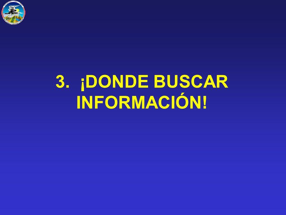 3. ¡DONDE BUSCAR INFORMACIÓN!