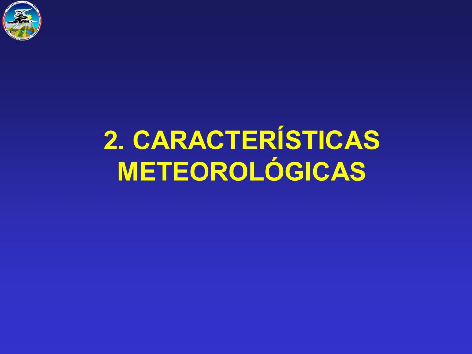 2. CARACTERÍSTICAS METEOROLÓGICAS
