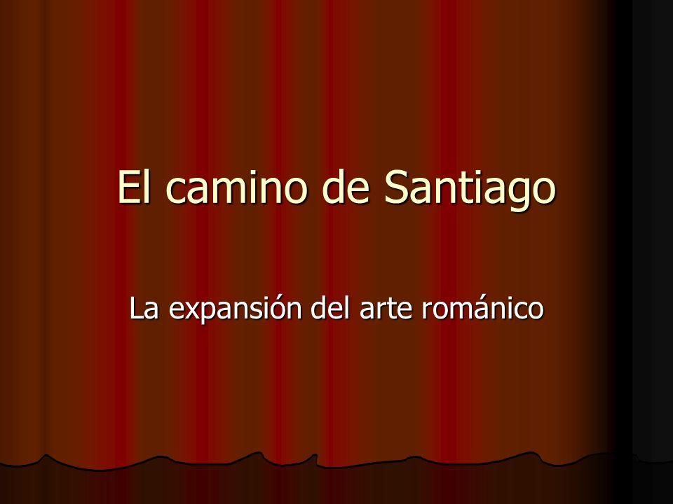 El camino de Santiago La expansión del arte románico
