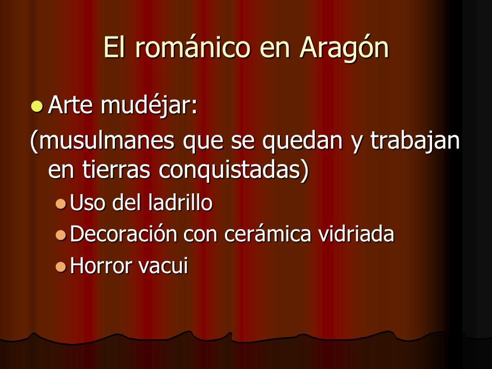 El románico en Aragón Arte mudéjar: Arte mudéjar: (musulmanes que se quedan y trabajan en tierras conquistadas) Uso del ladrillo Uso del ladrillo Deco