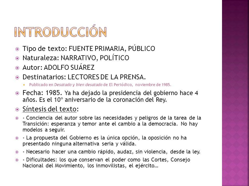 Tipo de texto: FUENTE PRIMARIA, PÚBLICO Naturaleza: NARRATIVO, POLÍTICO Autor: ADOLFO SUÁREZ Destinatarios: LECTORES DE LA PRENSA. Publicado en Desata