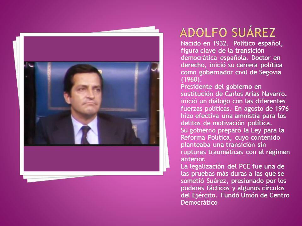 Nacido en 1932. Político español, figura clave de la transición democrática española. Doctor en derecho, inició su carrera política como gobernador ci