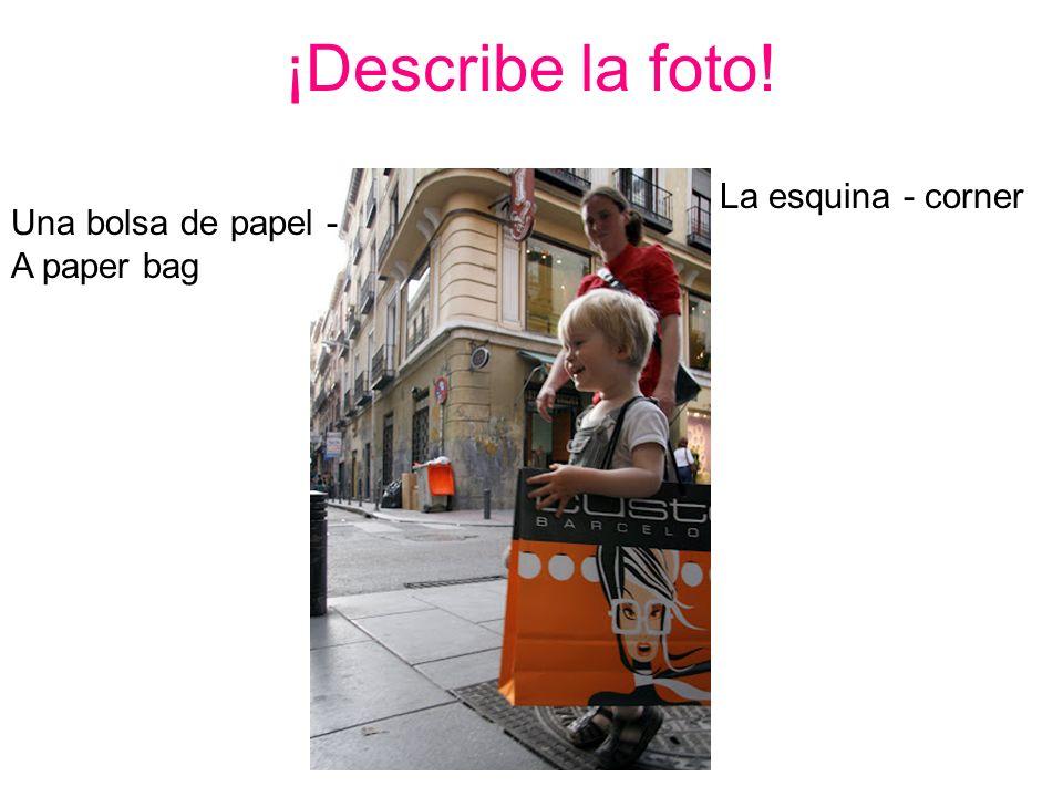 ¡Describe la foto! La esquina - corner Una bolsa de papel - A paper bag