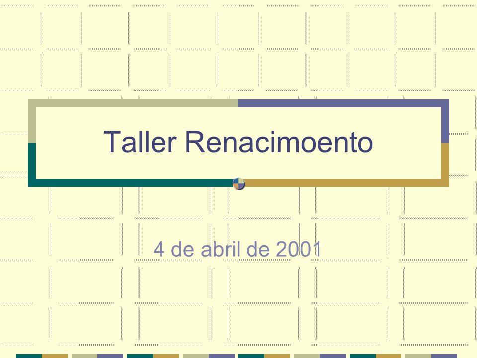 Taller Renacimoento 4 de abril de 2001
