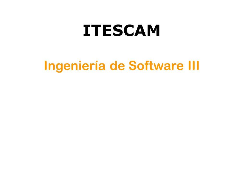 ITESCAM Ingeniería de Software III