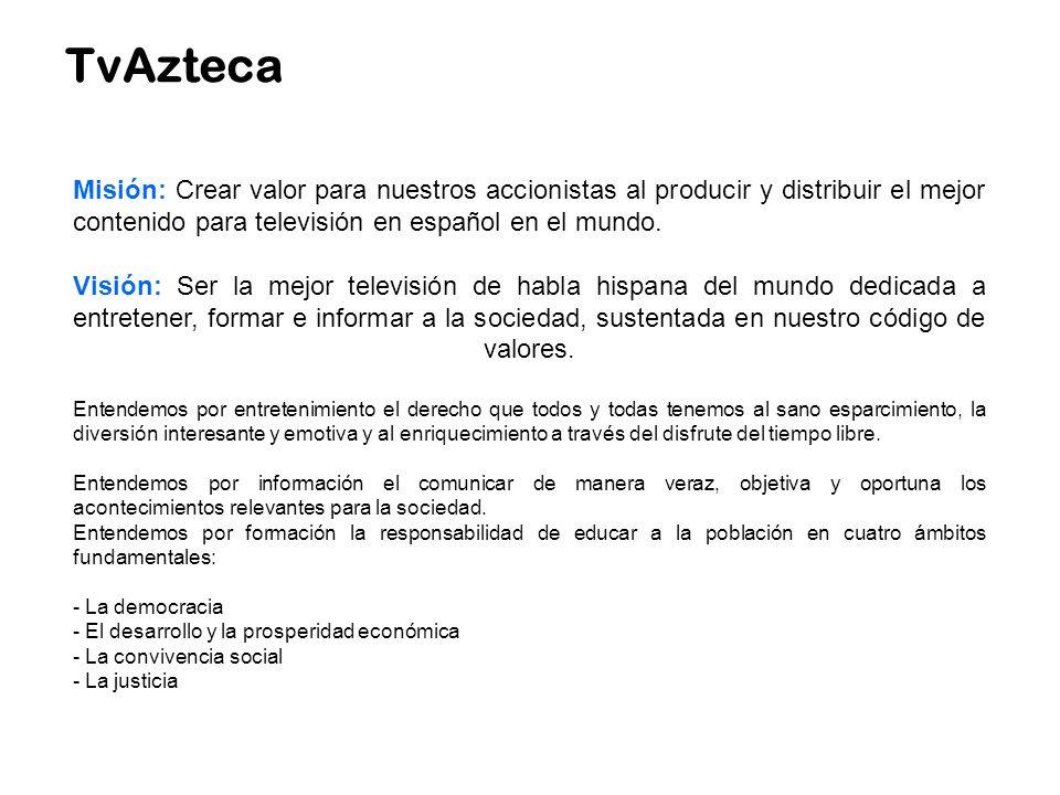 Misión: Crear valor para nuestros accionistas al producir y distribuir el mejor contenido para televisión en español en el mundo. Visión: Ser la mejor