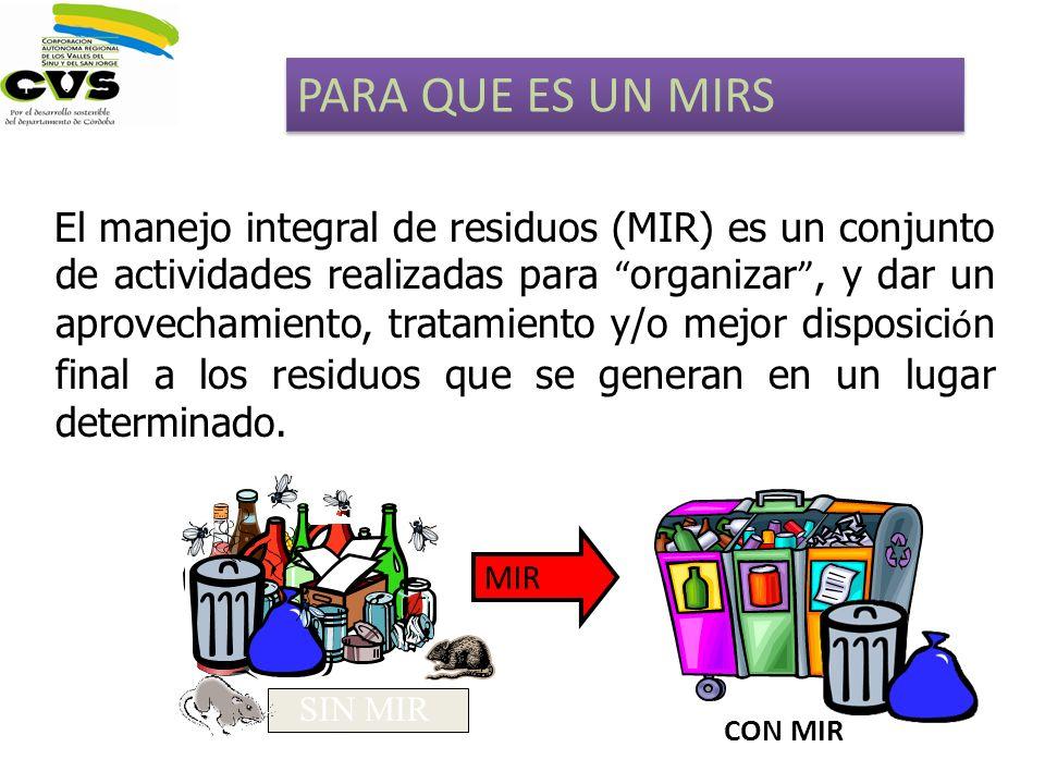 El manejo integral de residuos (MIR) es un conjunto de actividades realizadas para organizar, y dar un aprovechamiento, tratamiento y/o mejor disposic
