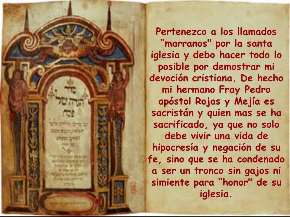 Pertenezco a los llamados marranos por la santa iglesia y debo hacer todo lo posible por demostrar mi devoción cristiana.
