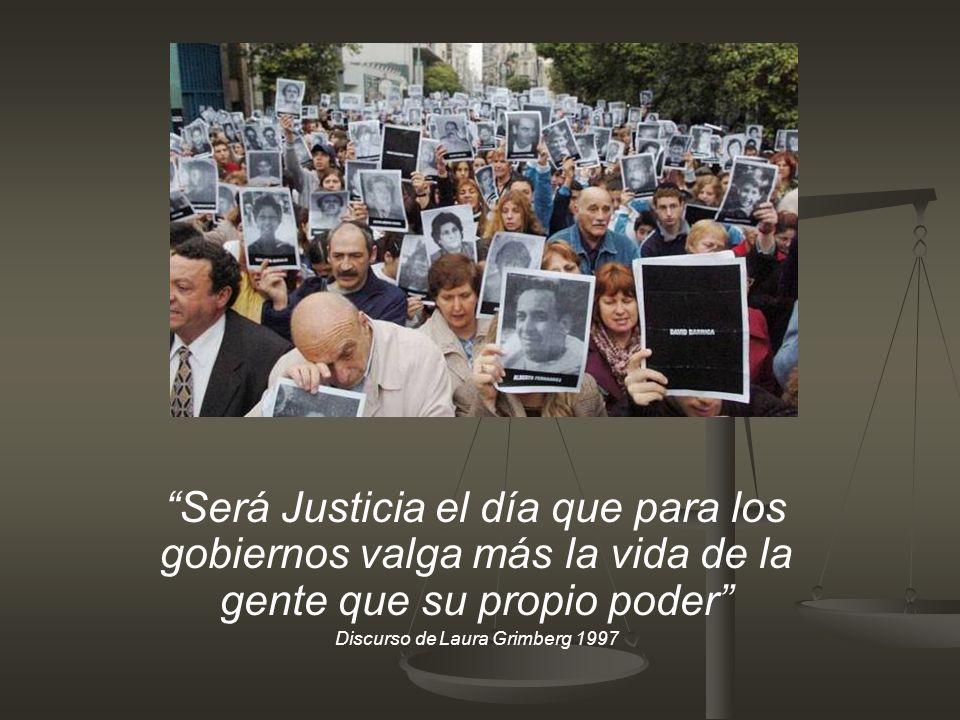 Será Justicia el día que para los gobiernos valga más la vida de la gente que su propio poder Discurso de Laura Grimberg 1997