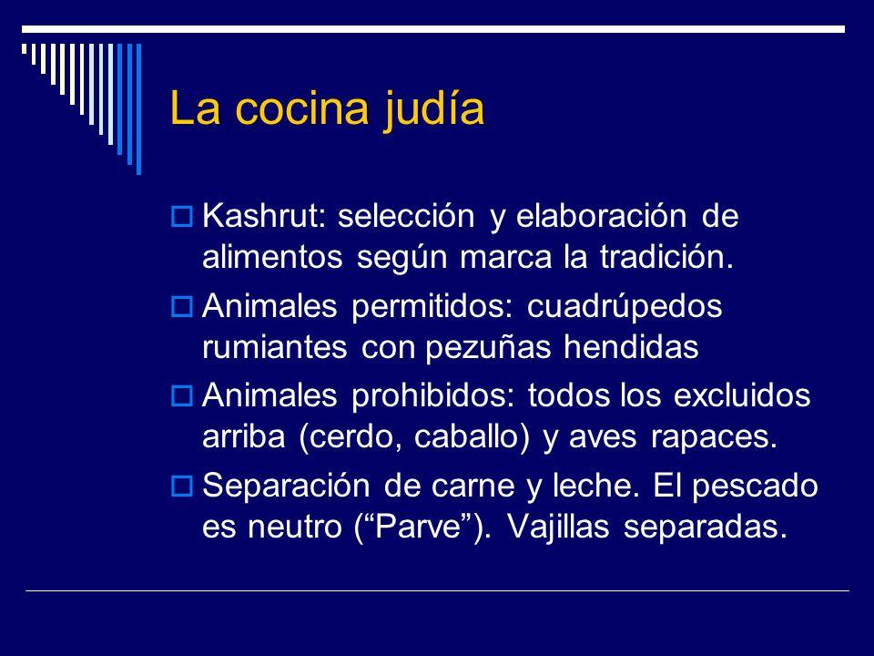 La cocina judía Kashrut: selección y elaboración de alimentos según marca la tradición. Animales permitidos: cuadrúpedos rumiantes con pezuñas hendida