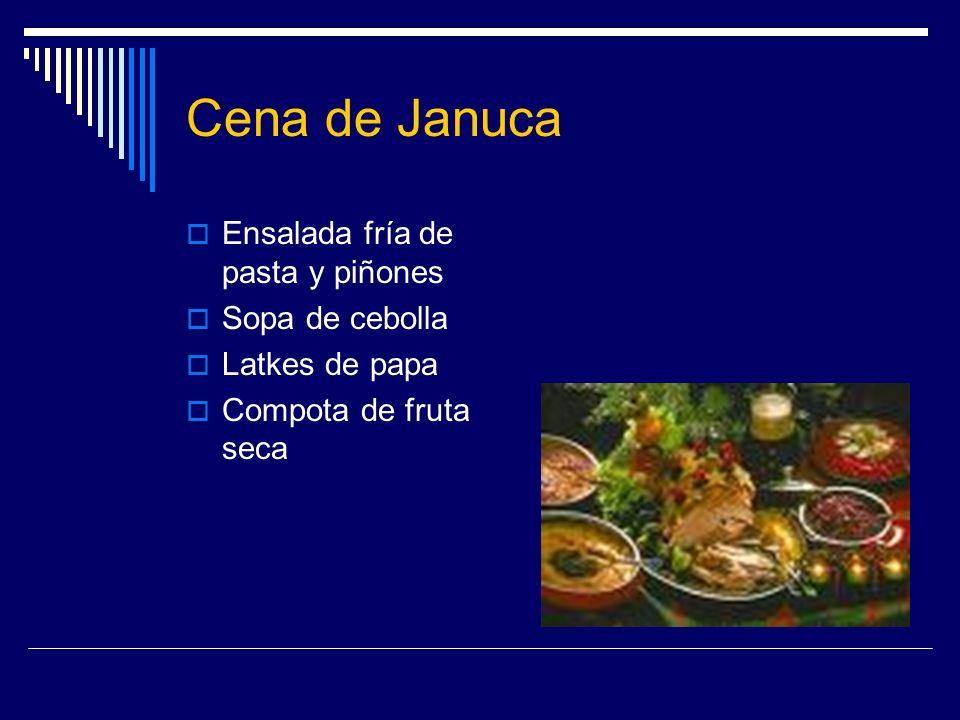 Cena de Januca Ensalada fría de pasta y piñones Sopa de cebolla Latkes de papa Compota de fruta seca