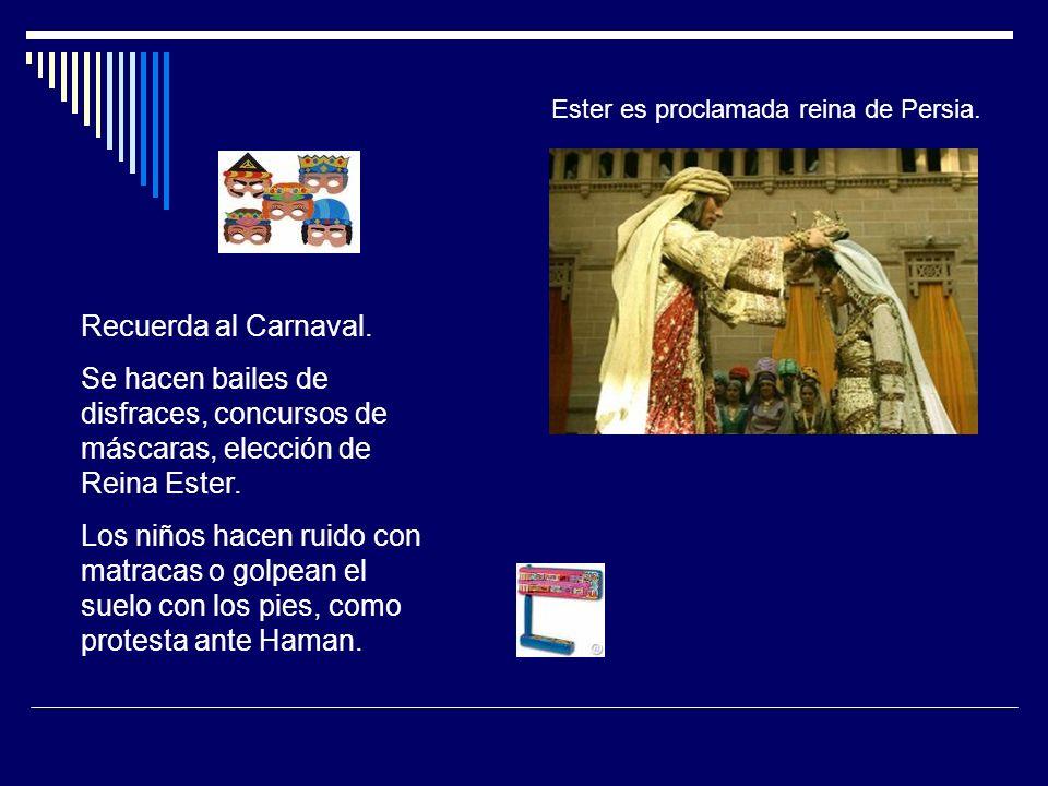 Ester es proclamada reina de Persia. Recuerda al Carnaval. Se hacen bailes de disfraces, concursos de máscaras, elección de Reina Ester. Los niños hac