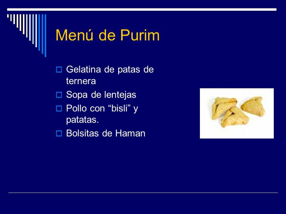 Menú de Purim Gelatina de patas de ternera Sopa de lentejas Pollo con bisli y patatas. Bolsitas de Haman