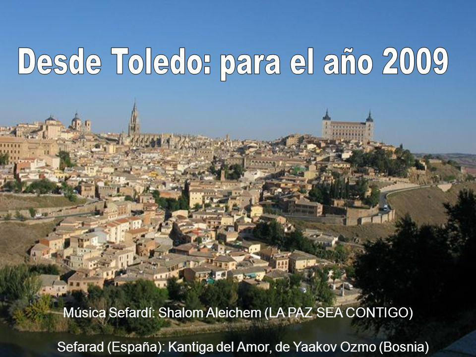 Música Sefardí: Shalom Aleichem (LA PAZ SEA CONTIGO) Sefarad (España): Kantiga del Amor, de Yaakov Ozmo (Bosnia)