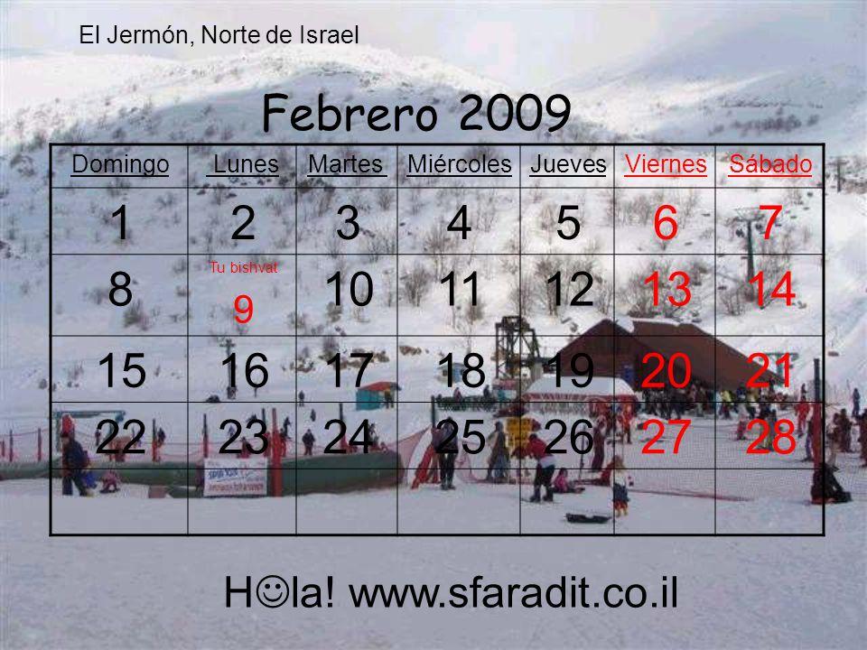 SábadoViernesJuevesMiércolesMartes LunesDomingo 7654321 141312 Purim 11 Purim 10 9 Día Internaci.