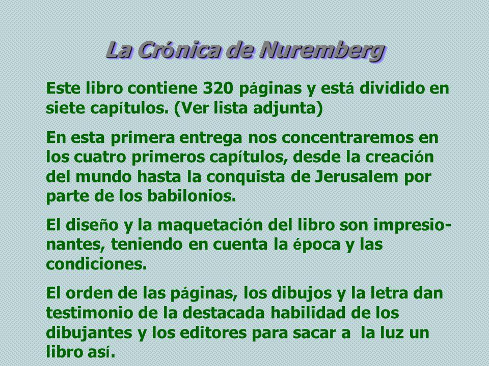 La Cr ó nica de Nuremberg Este libro contiene 320 p á ginas y est á dividido en siete cap í tulos.