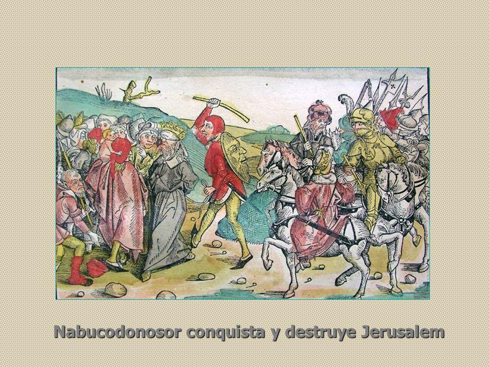 Nabucodonosor conquista y destruye Jerusalem