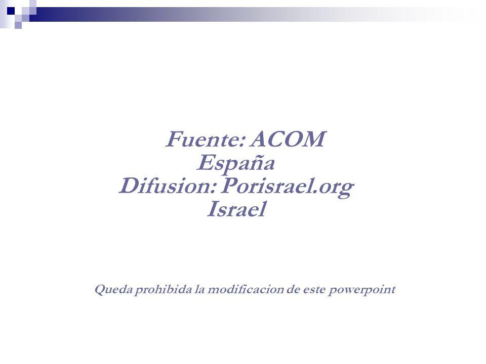 Porisrael.org agradece a ACOM el aporte de esta ponencia para difusion mundial. ACOM Asociacion para la Concordia De Oriente Medio Porisrael.org