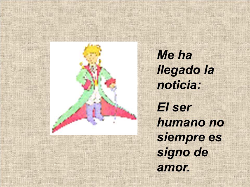 Me ha llegado la noticia: El ser humano no siempre es signo de amor.