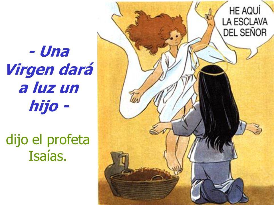 -Nacerá en Belén - dijo el profeta Miqueas.