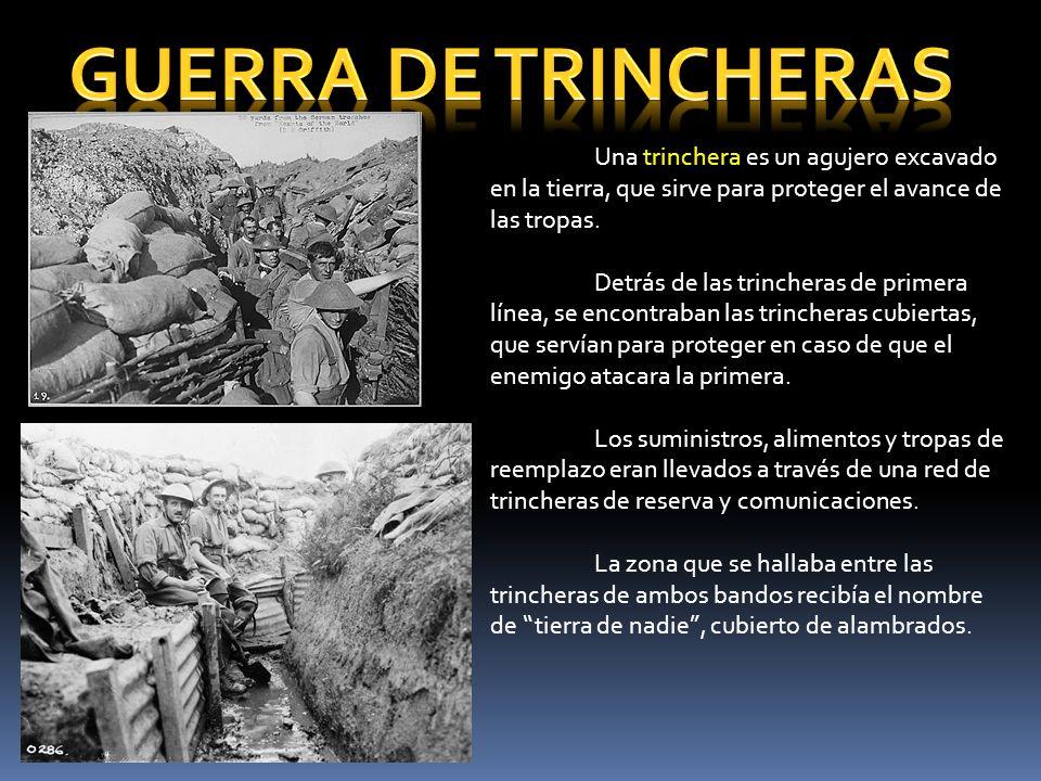 Una trinchera es un agujero excavado en la tierra, que sirve para proteger el avance de las tropas. Detrás de las trincheras de primera línea, se enco