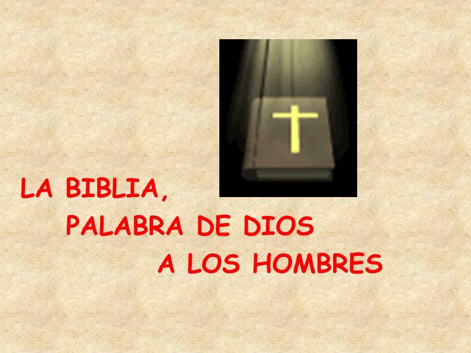 LA BIBLIA, PALABRA DE DIOS A LOS HOMBRES