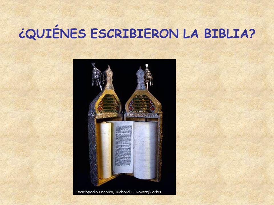 ¿QUIÉNES ESCRIBIERON LA BIBLIA?