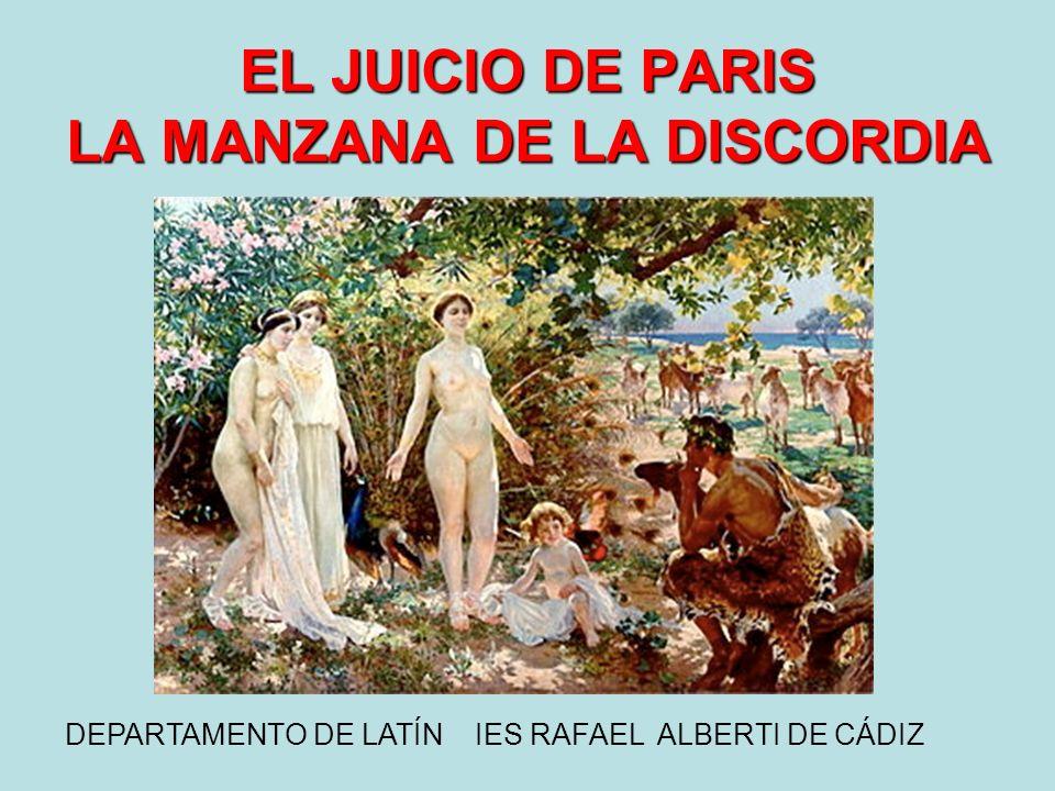 EL JUICIO DE PARIS LA MANZANA DE LA DISCORDIA DEPARTAMENTO DE LATÍN IES RAFAEL ALBERTI DE CÁDIZ