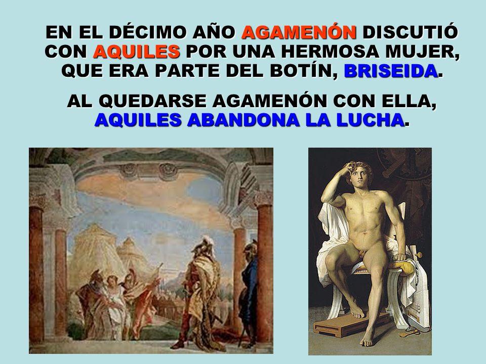 PATROCLO, AMIGO DE AQUILES, SE PONE LAS ARMAS DE ÉSTE Y SE ENFRENTA AL TROYANO HÉCTOR.