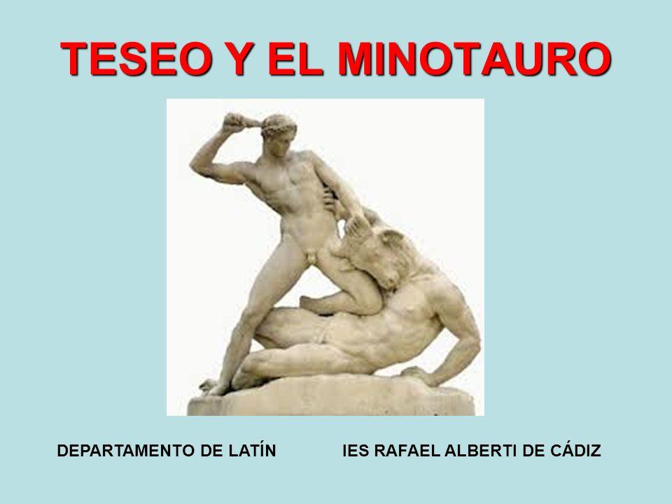 TESEO Y EL MINOTAURO DEPARTAMENTO DE LATÍN IES RAFAEL ALBERTI DE CÁDIZ