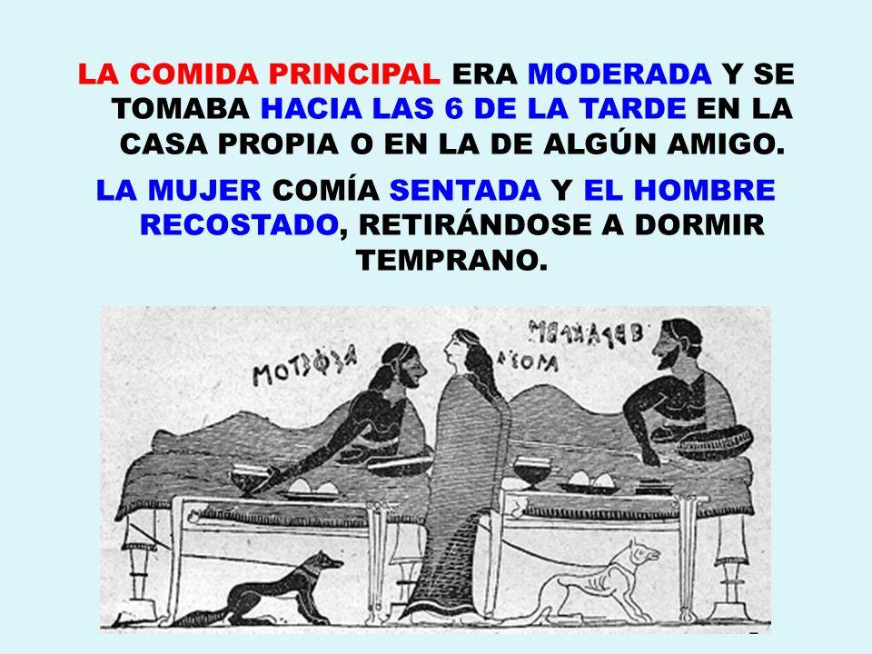 LA COMIDA PRINCIPAL ERA MODERADA Y SE TOMABA HACIA LAS 6 DE LA TARDE EN LA CASA PROPIA O EN LA DE ALGÚN AMIGO. LA MUJER COMÍA SENTADA Y EL HOMBRE RECO