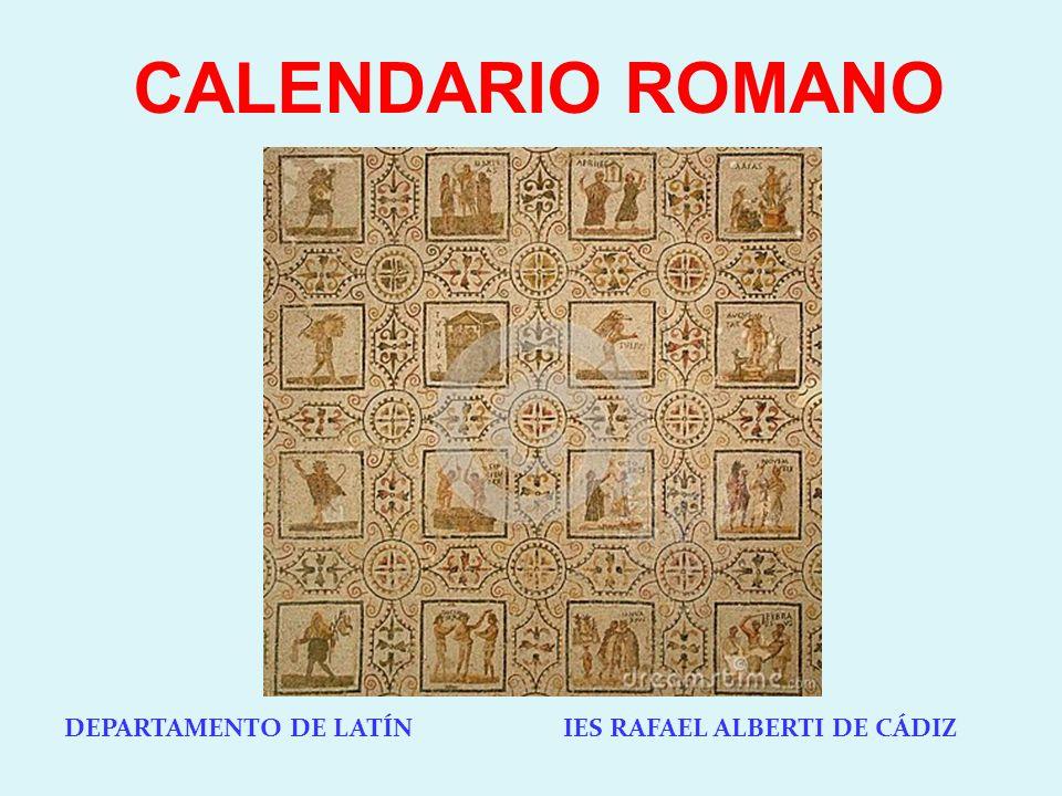 DEPARTAMENTO DE LATÍN IES RAFAEL ALBERTI DE CÁDIZ CALENDARIO ROMANO