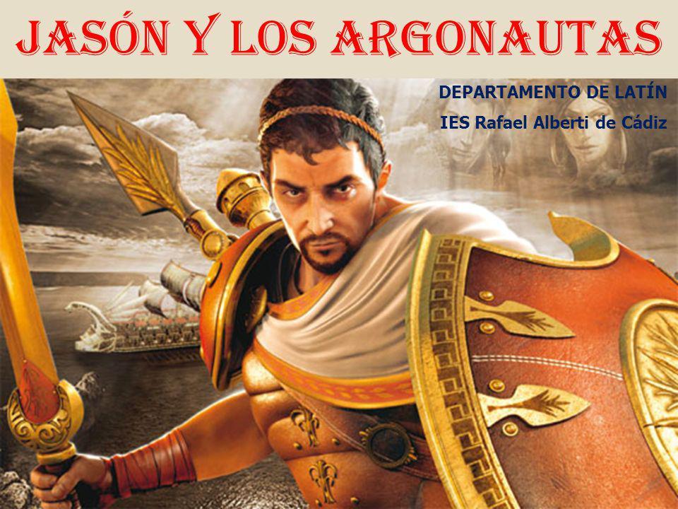 Jasón y los Argonautas DEPARTAMENTO DE LATÍN IES Rafael Alberti de Cádiz