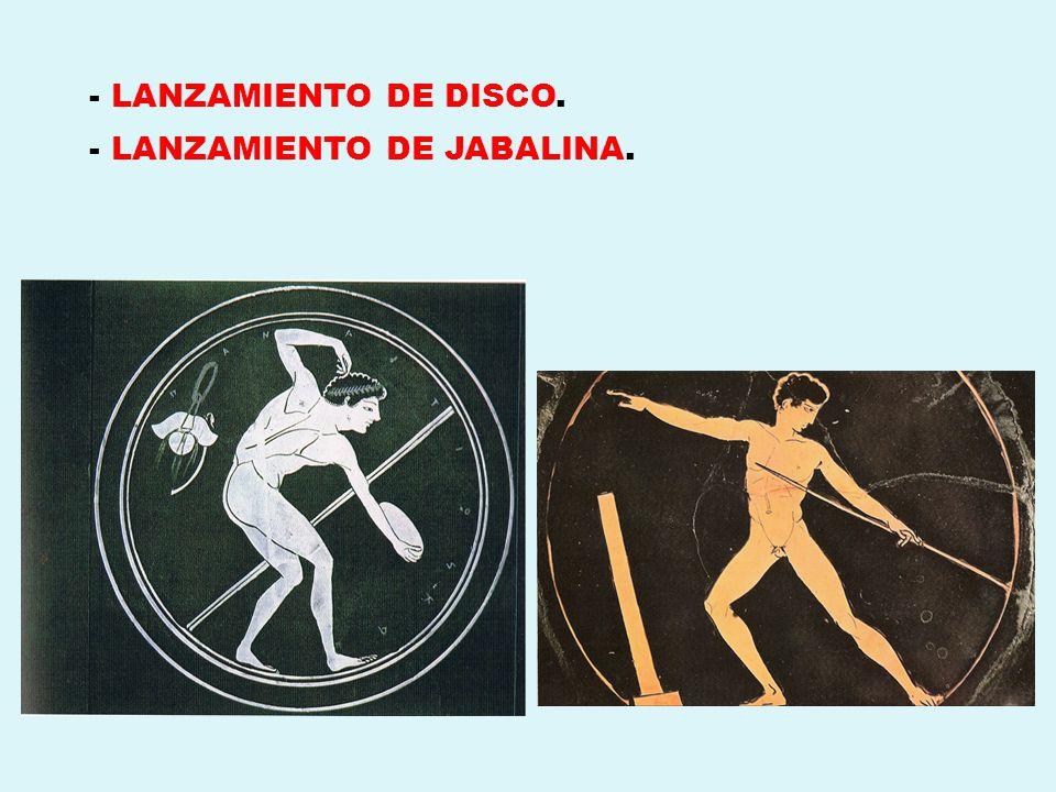 - LANZAMIENTO DE DISCO. - LANZAMIENTO DE JABALINA.