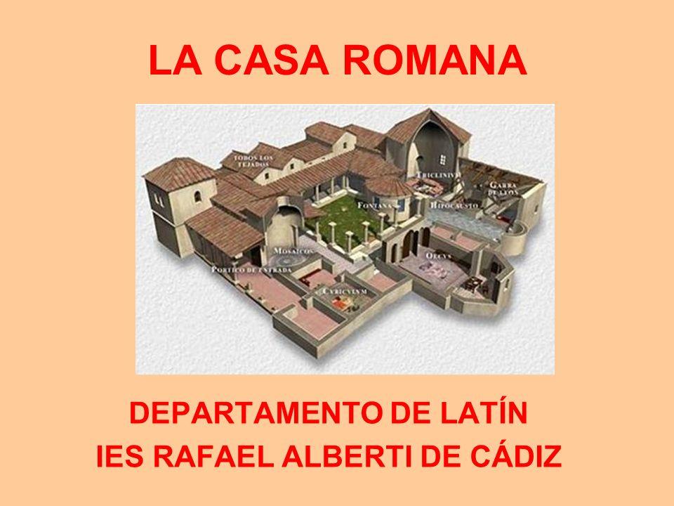 CASA SEÑORIAL (DOMUS) PRIMITIVAMENTE LA CASA ROMANA ERA UNA CABAÑA DE PLANTA CIRCULAR, CON UN TECHO DE CÉSPED.