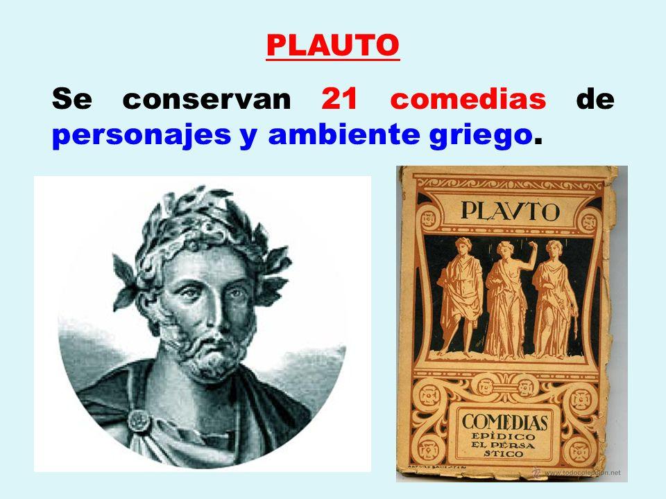 Utiliza la contaminación (mezcla el argumento de varias obras griegas), pero sus obras no son copias griegas, pues incluye costumbres romanas.