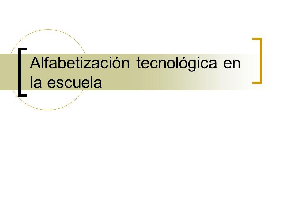 Alfabetización tecnológica en la escuela