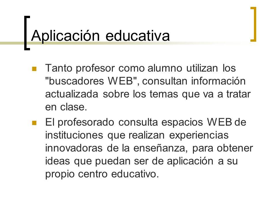 Aplicación educativa Tanto profesor como alumno utilizan los
