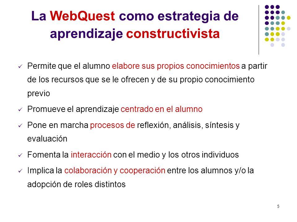 6 Una WebQuest se construye alrededor de una tarea atractiva que provoca procesos de pensamiento superior.