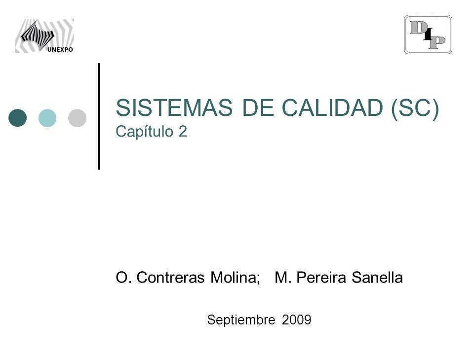 SISTEMAS DE CALIDAD (SC) Capítulo 2 O. Contreras Molina; M. Pereira Sanella Septiembre 2009
