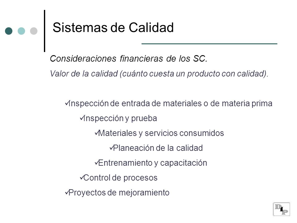 Consideraciones financieras de los SC. Valor de la calidad (cuánto cuesta un producto con calidad). Inspección de entrada de materiales o de materia p
