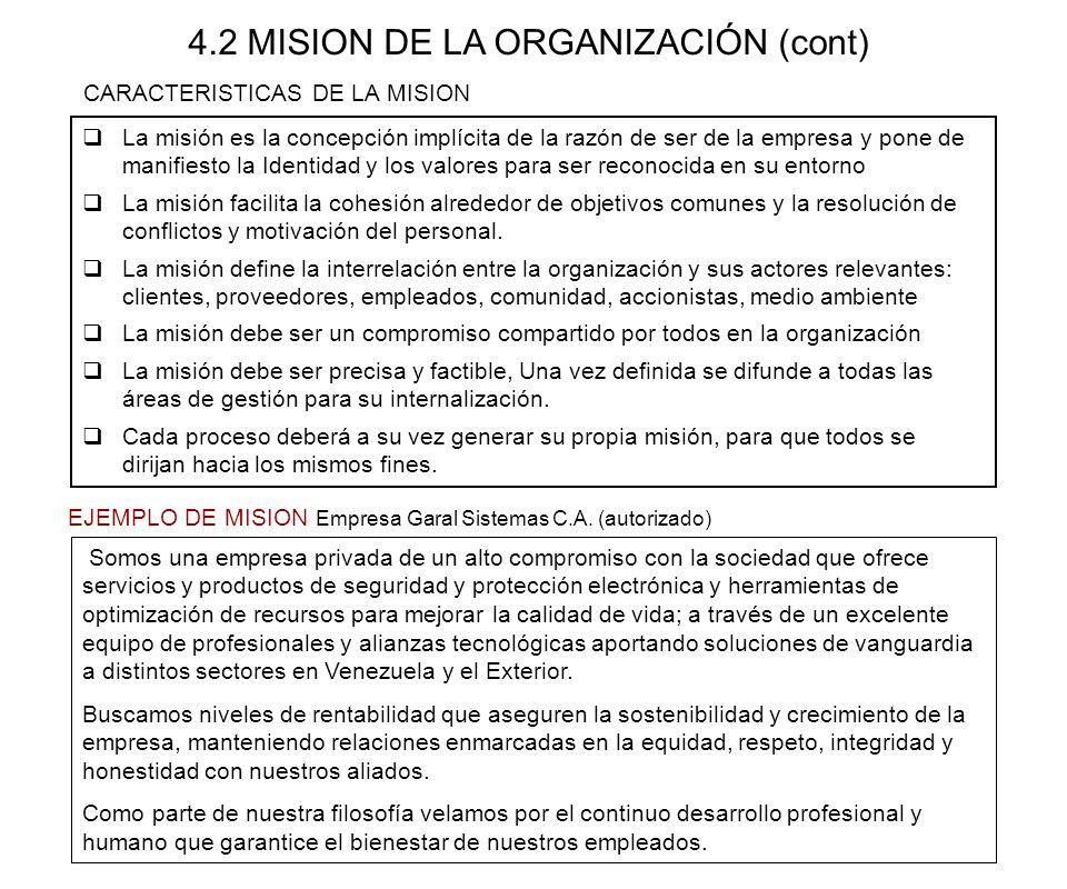 CARACTERISTICAS DE LA MISION La misión es la concepción implícita de la razón de ser de la empresa y pone de manifiesto la Identidad y los valores par