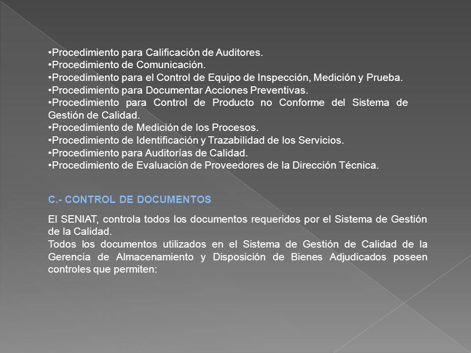 Procedimiento para Calificación de Auditores. Procedimiento de Comunicación. Procedimiento para el Control de Equipo de Inspección, Medición y Prueba.