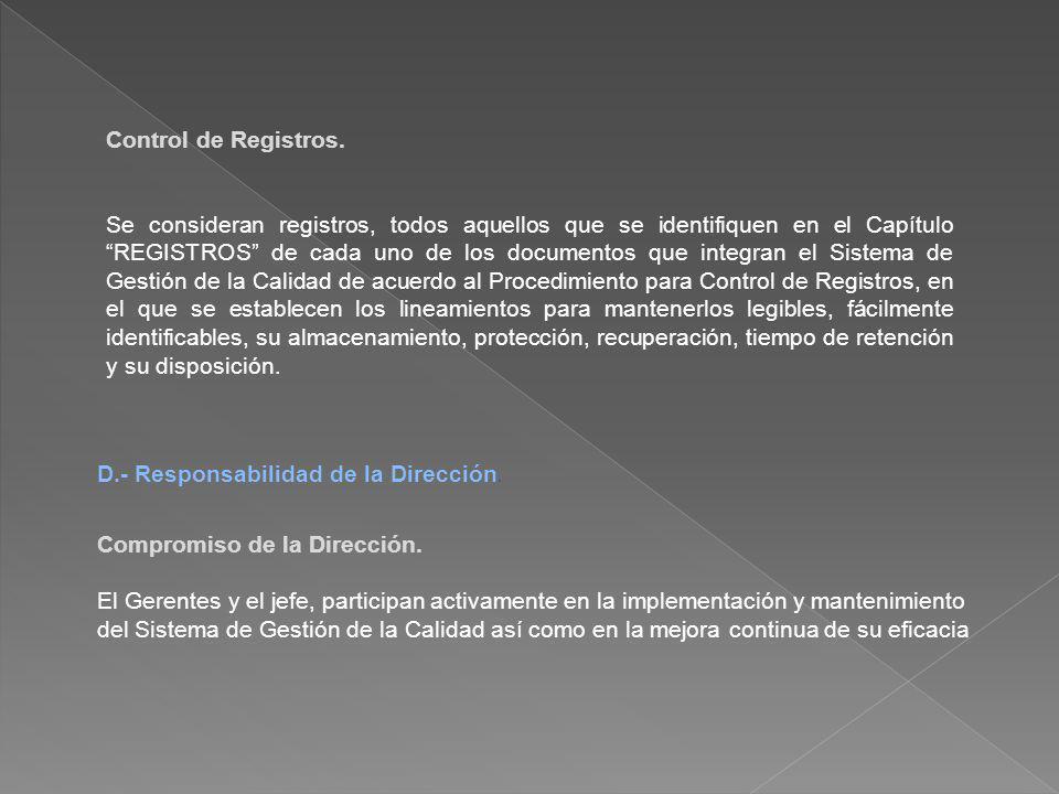 Control de Registros. Se consideran registros, todos aquellos que se identifiquen en el Capítulo REGISTROS de cada uno de los documentos que integran